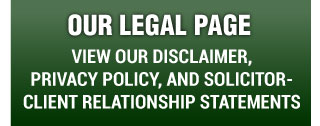 Our Legal Page | View Our Disclaimer, Privacy Policy, and Solicitor-Client Relationship